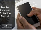 Mobile Handset Protection Market