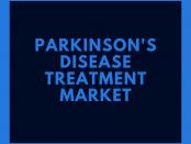 Parkinson's Disease Treatment Market